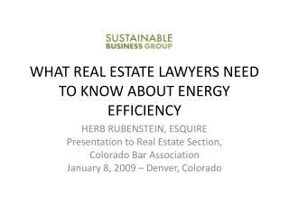 WHAT REAL ESTATE LAWYERS NEED TO KNOW ABOUT ENERGY EFFICIENCY