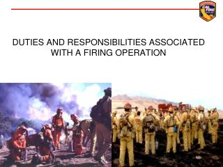 Duties and Responsibilities Associated With a Firing Operation