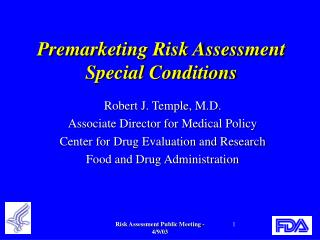 Premarketing Risk Assessment Special Conditions