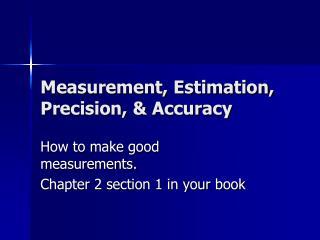 Measurement, Estimation, Precision, & Accuracy
