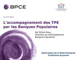 L'accompagnement des TPE par les Banques Populaires