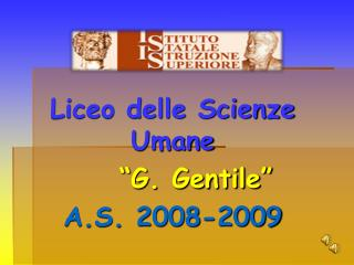 "Liceo delle Scienze Umane ""G. Gentile"" A.S. 2008-2009"