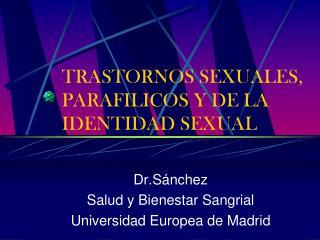 TRASTORNOS SEXUALES, PARAFILICOS Y DE LA IDENTIDAD SEXUAL