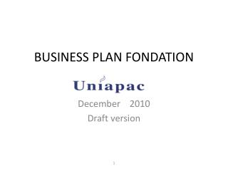 BUSINESS PLAN FONDATION  UNIAPAC