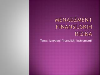 Menad�ment finansijskih rizika