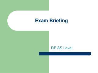 Exam Briefing