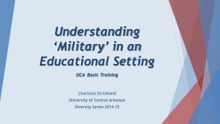 Understanding 'Military' in an Educational Setting UCA Basic Training