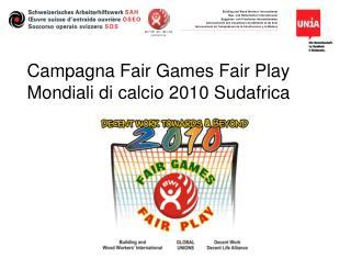Campagna Fair Games Fair Play Mondiali di calcio 2010 Sudafrica