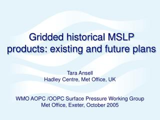 Gridded historical MSLP  products: existing and future plans
