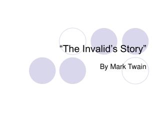 """""""The Invalid's Story"""""""