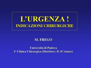 L'URGENZA ! INDICAZIONI CHIRURGICHE