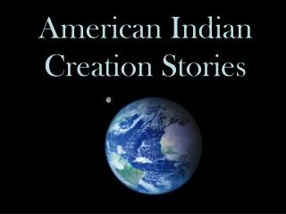 American Indian  Creation Stories