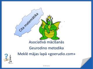 Asociatīvā mācīšanās Geurodino  metodika Meklē mājas lapā « goerudio »
