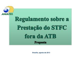 Regulamento sobre a    Prestação do STFC fora da ATB Proposta