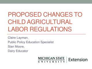 Proposed Changes to Child Agricultural Labor Regulations