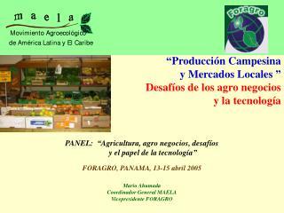 """""""Producción Campesina  y Mercados Locales """"  Desafíos de los agro negocios  y la tecnología"""