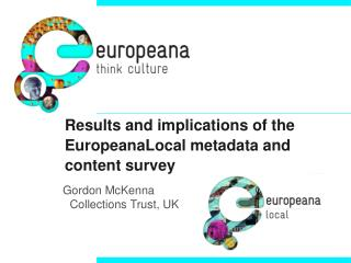Results and implications of the EuropeanaLocal metadata and content survey