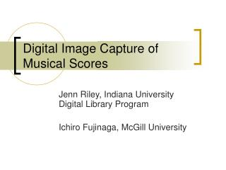 Digital Image Capture of Musical Scores