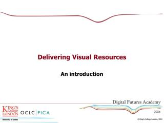 Delivering Visual Resources