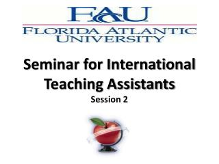 Seminar for International Teaching Assistants Session 2
