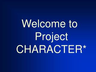 Welcome to Project CHARACTER