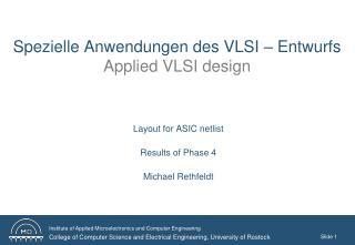 Spezielle Anwendungen des VLSI – Entwurfs  Applied VLSI design