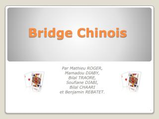Bridge Chinois