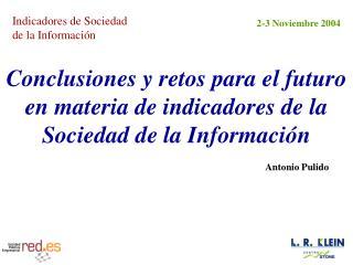Conclusiones y retos para el futuro en materia de indicadores de la Sociedad de la Información