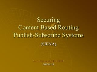 Securing  Content Based Routing Publish-Subscribe Systems