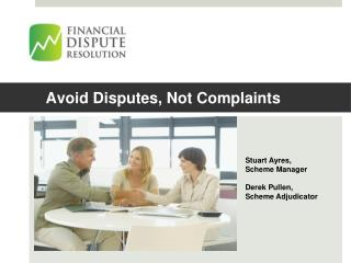 Avoid Disputes, Not Complaints