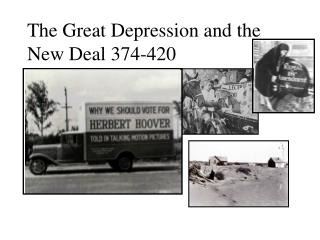 The Great Depression and the New Deal 374-420