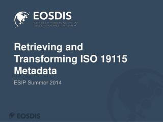 Retrieving and Transforming ISO 19115 Metadata