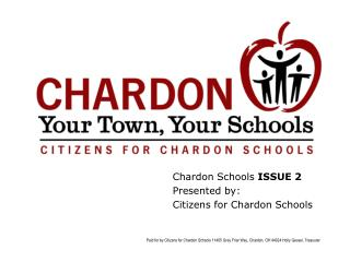 Chardon Schools ISSUE 2  Presented by:   Citizens for Chardon Schools