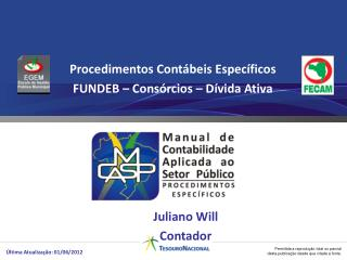 Procedimentos Contábeis Específicos  FUNDEB – Consórcios – Dívida Ativa