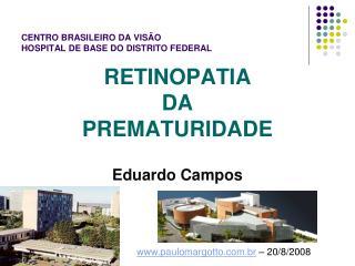 CENTRO BRASILEIRO DA VISÃO HOSPITAL DE BASE DO DISTRITO FEDERAL
