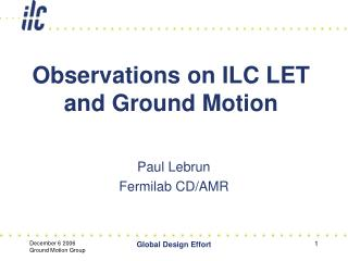 Observations on ILC LET and Ground Motion