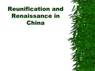 Reunification and Renaissance in China