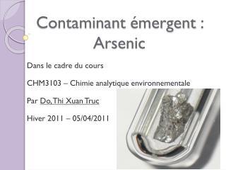 Contaminant  émergent  : Arsenic