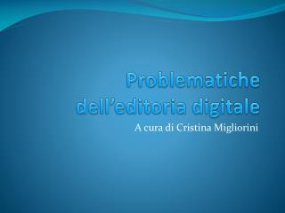 Problematiche            dell�editoria digitale