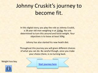 Johnny  Cruskit�s  journey to become fit.