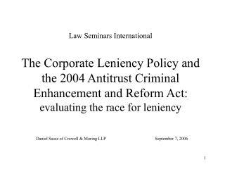 Law Seminars International  The Corporate Leniency Policy and the 2004 Antitrust Criminal Enhancement and Reform Act: ev