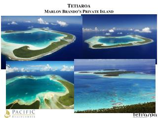Tetiaroa Marlon  Brando�s Private  Island