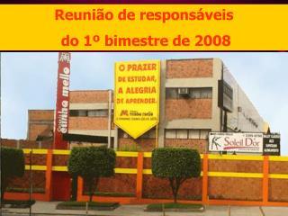 Reuni�o de respons�veis  do 1� bimestre de 2008