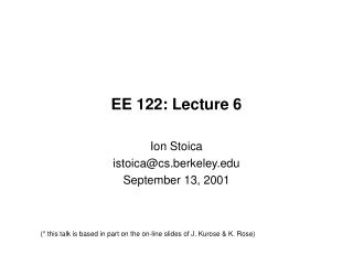 EE 122: Lecture 6