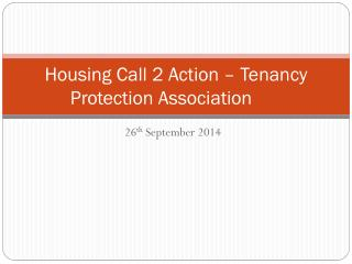 Housing Call 2 Action � Tenancy Protection Association