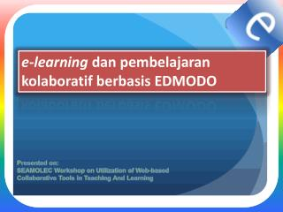 e -learning  dan pembelajaran kolaboratif berbasis  EDMODO