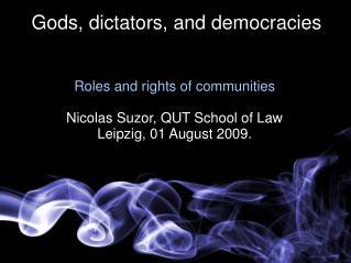 Gods, dictators, and democracies