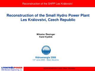Reconstruction of the SHPP Les Kr lovstv