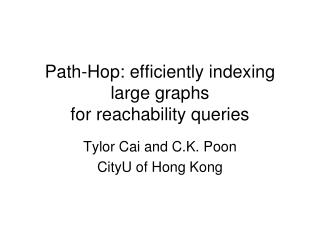Path-Hop: efficiently indexing large graphs for reachability queries