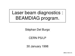 Laser beam diagnostics : BEAMDIAG program.